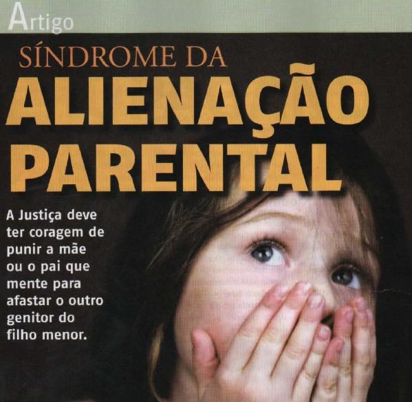 Alienação Parental é Crime A Criança Não Deve Pagar Pela Escolha